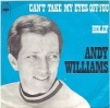 can't_take_my_eyes_off_you_andy_williams_1968